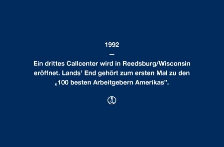 """1992 - Ein drittes Callcenter wird in Reedsburg/Wisconsin eröffnet. Lands' End gehört zum ersten Mal zu den """"100 besten Arbeitgebern Amerikas""""."""